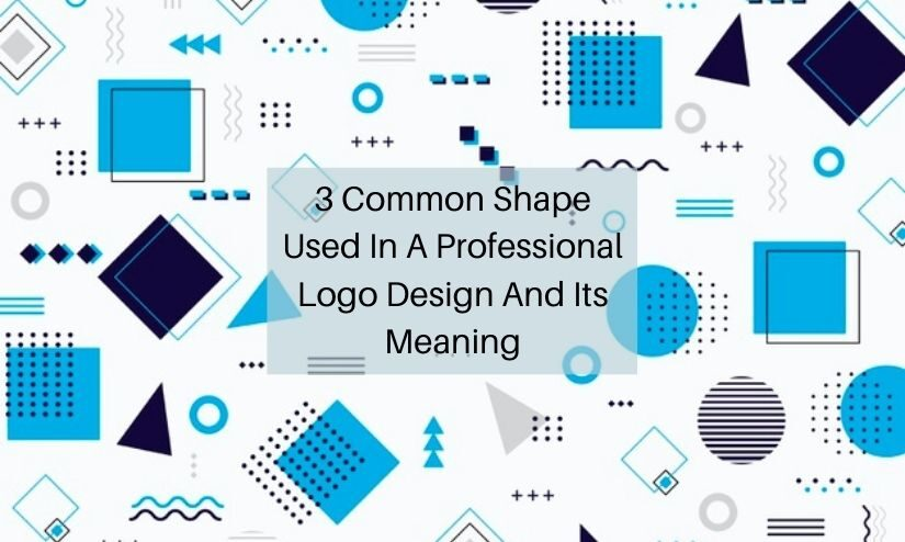 3 Common Shape Used In A Professional Logo Design And Its Meaning